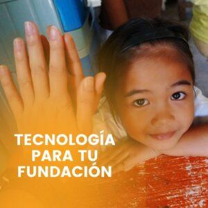 Tecnología para tu Fundación